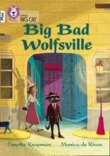 Timothy Knapman,   Monica de Rivas Big Bad Wolfsville