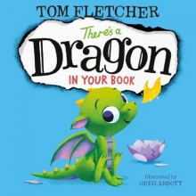 Tom Fletcher There`s a Dragon in Your Book