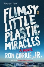 Currie, Ron Flimsy Little Plastic Miracles