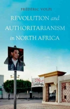 Volpi, Frederic Revolution and Authoritarianism in North Africa