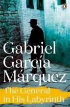 Garcia Marquez, Gabriel The General in His Labyrinth