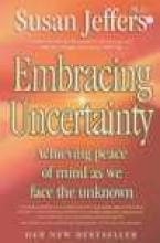 Susan Jeffers Embracing Uncertainty