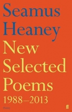 Seamus Heaney New Selected Poems 1988-2013
