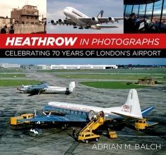 Adrian Balch Heathrow in Photographs