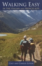 Chet Lipton,   Carolee Lipton Walking Easy in the Italian and French Alps