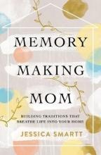 Jessica Smartt Memory-Making Mom