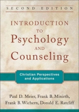 Paul D. Meier,   Frank B. Minirth,   Frank B. Wichern,   Donald E. Ratcliff Introduction to Psychology and Counseling