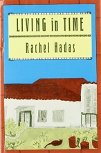 Rachel Hadas Living in Time