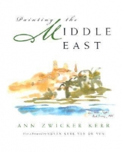Kerr, Ann Zwicker Painting in the Middle East