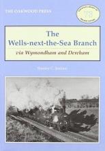Stanley C. Jenkins The Wells-Next-the-Sea Branch via Wymondham and Dereham