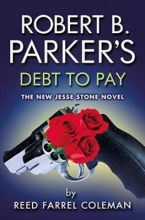Coleman, Reed Farrel Robert B. Parker`s Debt to Pay