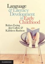 Robyn (University of Sydney) Ewing,   Jon (University of Sydney) Callow,   Kathleen P. (University of Sydney) Rushton Language and Literacy Development in Early Childhood