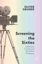 Oliver Gruner , Screening the Sixties