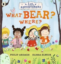 Ardagh, Philip Little Adventurers: What Bear? Where?