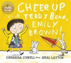 Cowell, Cressida Cheer Up Your Teddy Bear, Emily Brown!