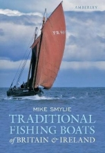 Mike Smylie Traditional Fishing Boats of Britain & Ireland