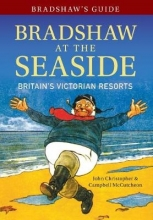 John Christopher,   Campbell McCutcheon Bradshaw`s Guide Bradshaw at the Seaside