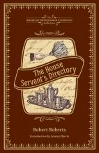 Roberts, Robert The House Servant`s Directory