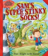 Bright, Paul Sam`s Super Stinky Socks!