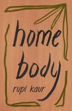 Rupi Kaur , Home Body