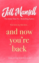 Jill Mansell , And Now You`re Back