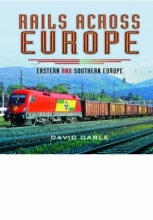 David Cable Rails Across Europe: Eastern and Southern Europe