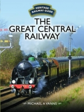 Michael A. Vanns Great Central Railway