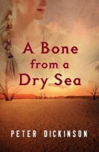 Dickinson, Peter A Bone from a Dry Sea