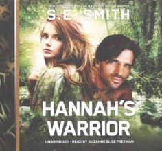 Smith, S. E. Hannah`s Warrior