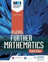 Bedford, David MEI Further Maths: Extra Pure Maths