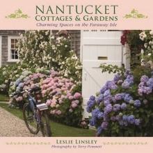 Linsley, Leslie Nantucket Cottages and Gardens