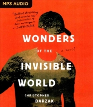 Barzak, Christopher Wonders of the Invisible World