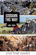 Tardi,,Jacques Goddamn This War!