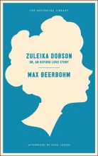 Beerbohm, Max Zuleika Dobson Or, an Oxford Love Story
