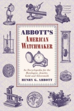 Abbott, Henry G. Abbott`s American Watchmaker