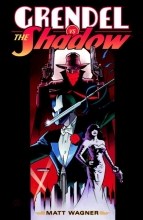 Wagner, Matt Grendel Vs. the Shadow