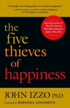 John, Ph.D. Izzo The Five Thieves of Happiness