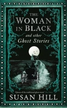 Hill, Susan Woman in Black and Other Ghost Stories
