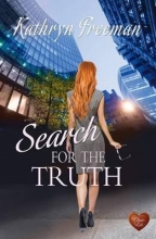 Freeman, Kathryn Search for the Truth