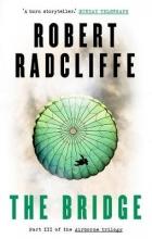 Robert Radcliffe , The Bridge