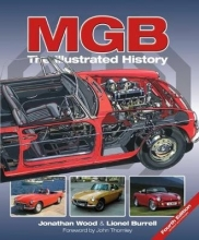 Jonathan Wood,   Lionel Burrell MGB - The Illustrated History 4th Edition