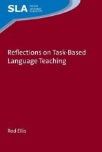 Rod Ellis Reflections on Task-Based Language Teaching