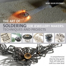 Devenney, Wing Mun Art of Soldering for Jewellery Makers