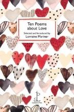 Lorraine Mariner Ten Poems about Love