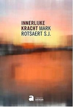 Mark S.J. Rotsaert , Innerlijke kracht