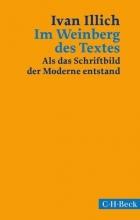 Illich, Ivan,   Eriksson-Kuchenbuch, Ylva Im Weinberg des Textes
