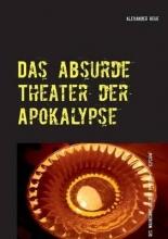 Rehe, Alexander Das absurde Theater der Apokalypse