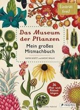 Scott, Katie Das Museum der Pflanzen. Mein Mitmachbuch