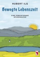 Ilg, Hubert Bewegte Lebenszeit