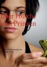 Habermann, Daniela ?ber Fr?sche und Prinzen